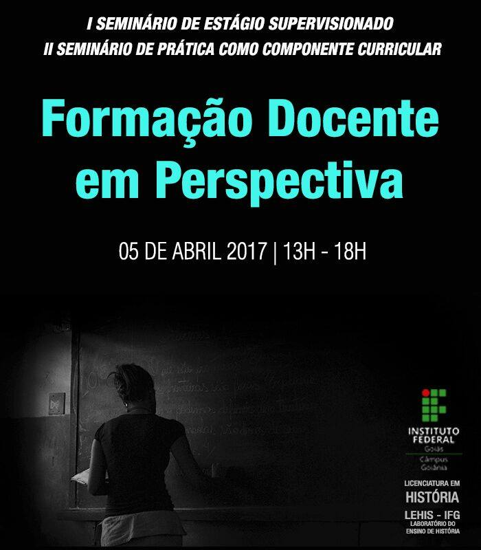 I Seminário de Estágio Supervisionado e II Seminário de Prática como Componente Curricular - abril de 2017